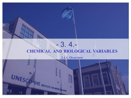 1 - 3. 4.- CHEMICAL AND BIOLOGICAL VARIABLES 3.4.1. Overview.