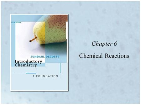 Chapter 6 Chemical Reactions. What is the clue that a chemical reaction has occured? When colorless hydrochloric acid is added to a red solution of cobalt(II)