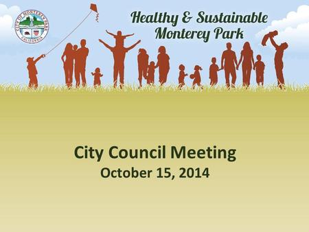 City Council Meeting October 15, 2014. Presentation Outline  Project Purpose, Background and Schedule  Overview of Community Input  Overview of Element.