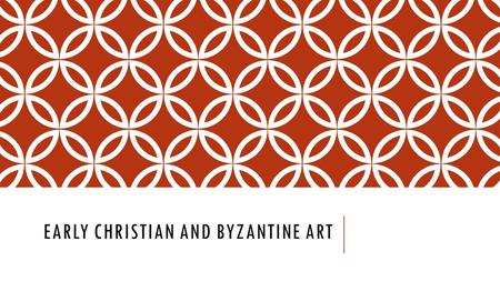 EARLY CHRISTIAN AND BYZANTINE ART. After birth of Christ, artists were more concerned with symbolic representation Christianity became the official religion.