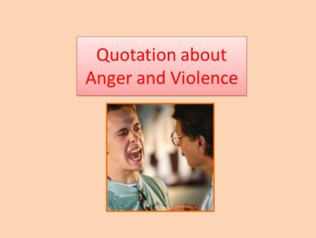 "Quotation about Anger and Violence. ""Violence kills so many Americans and sends so many others into the healthcare system that we must consider it a public."