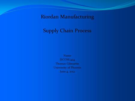 riordan manufacturing supply chain design essay An eclectic array of state-of-the art design essay examples riordan manufacturing difficulties in forecasting and managing the supply chain at riordan's.