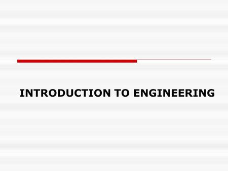 INTRODUCTION TO ENGINEERING. Introduction to Engineering l Definitions l Technology Team l Engineering Functions l Career Paths l ABET Requirements l.
