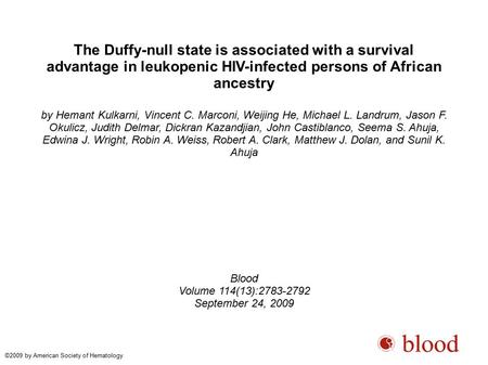 The Duffy-null state is associated with a survival advantage in leukopenic HIV-infected persons of African ancestry by Hemant Kulkarni, Vincent C. Marconi,