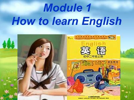 Module 1 How to learn English. newspaper newspaper Public places Internet /´nju:zpeipə/ 报纸 Movies advertisements.