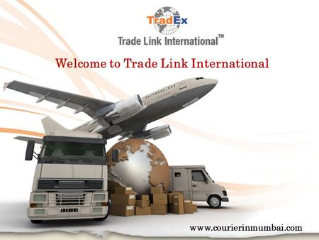 Welcome to Trade Link International www.courierinmumbai.com.