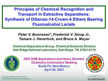 Principles of Chemical Recognition and Transport in Extractive Separations: Synthesis of Dibenzo-14-Crown-4 Ethers Bearing Fluoroalcohol Lariats Peter.