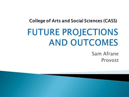 Sam Afrane Provost College of Arts and Social Sciences (CASS)