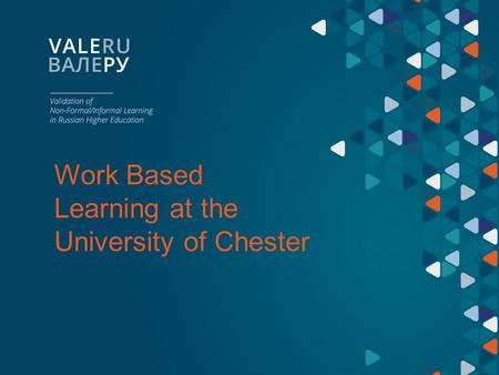 Work Based Learning at the University of Chester.