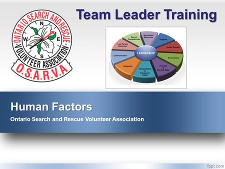 Human Factors Ontario Search and Rescue Volunteer Association Team Leader Training.