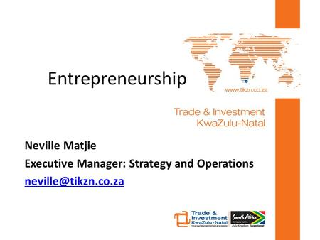 Entrepreneurship Neville Matjie Executive Manager: Strategy and Operations