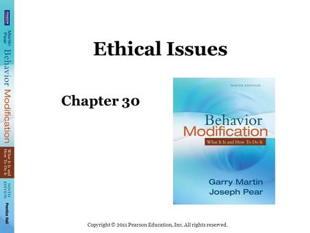 Copyright © 2011 Pearson Education, Inc. All rights reserved. Ethical Issues Chapter 30.
