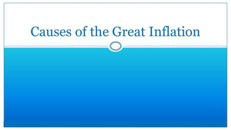 Causes of the Great Inflation. The causes of the German inflation Prices had been rising since the early months of the war The problems came to a head.