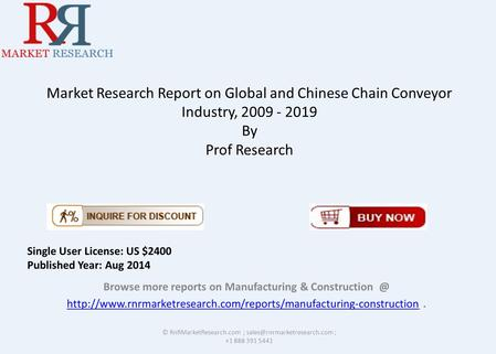Market Research Report on Global and Chinese Chain Conveyor Industry, 2009 - 2019 By Prof Research Browse more reports on Manufacturing & Construction.