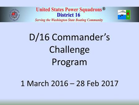 D/16 Commander's Challenge Program 1 March 2016 – 28 Feb 2017.
