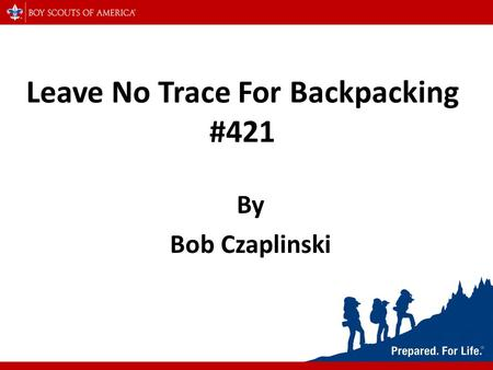 Leave No Trace For Backpacking #421 By Bob Czaplinski.