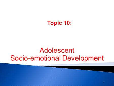 "1 Adolescent Socio-emotional Development.  During adolescence, self consciousness takes center stage!  Teens focus on wondering ""Who am I?"" and ""Where."
