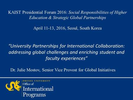"KAIST Presidential Forum 2016: Social Responsibilities of Higher Education & Strategic Global Partnerships April 11-13, 2016, Seoul, South Korea ""University."