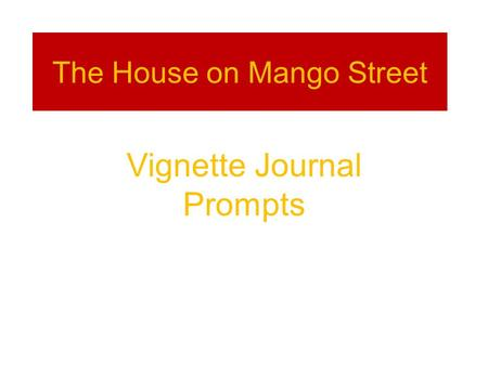 The House on Mango Street Vignette Journal Prompts.
