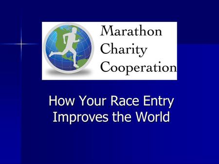 How Your Race Entry Improves the World. Mission Charitable and educational foundation for the benefit of underprivileged children and families around.