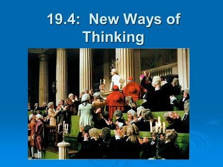 19.4: New Ways of Thinking. Laissez-Faire Economics Laissez-Faire Economics  A. Physiocrats = enlightenment thinkers who argued that natural laws should.