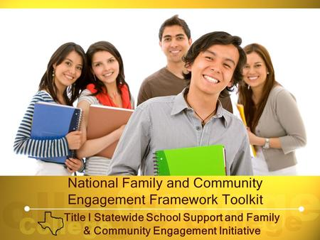 National Family and Community Engagement Framework Toolkit Title I Statewide School Support and Family & Community Engagement Initiative.