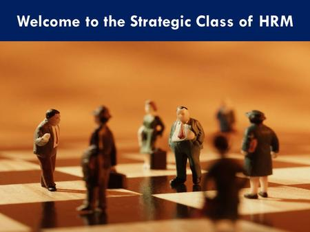 Welcome to the Strategic Class of HRM. Strategic Human Resource Management: A Framework Prof. Hiteshwari Jadeja.