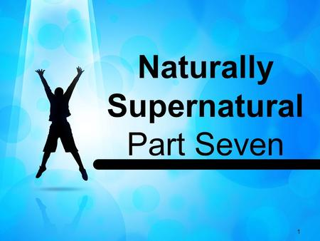 1 Naturally Supernatural Part Seven. 2 John 9:1-2 (NIV) 1 Walking down the street, Jesus saw a man blind from birth. 2 His disciples asked, Rabbi, who.