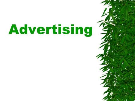 Advertising Facts  The average child sees approximately 20,000 commercials in one year  A 1996 study reported that 57 percent of viewers think that.