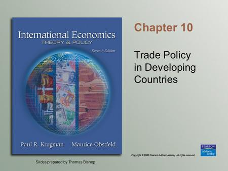 Slides prepared by Thomas Bishop Chapter 10 Trade Policy in Developing Countries.