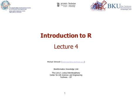 1 Introduction to R A Language and Environment for Statistical Computing, Graphics & Bioinformatics Introduction to R Lecture 4