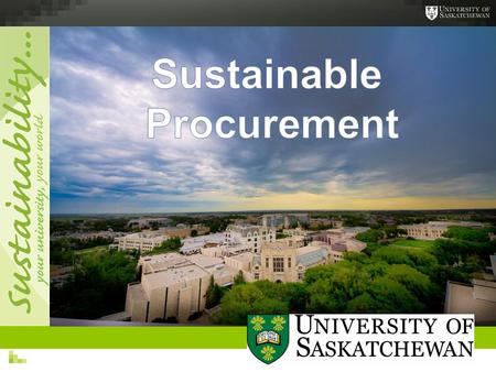 Erin Akins Office of Sustainability Facilities Management sustainability.usask.ca.