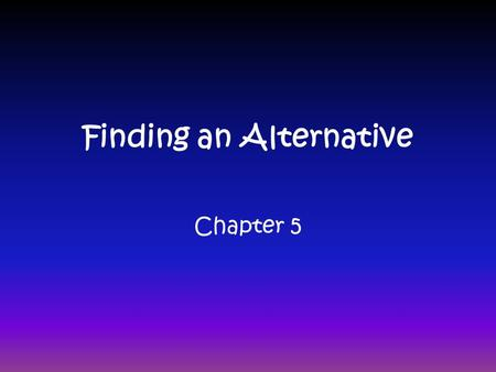 Finding an Alternative Chapter 5. Nuclear Energy We can get energy from nuclear FISSION or FUSION Fission is the splitting of radioactive atoms, like.