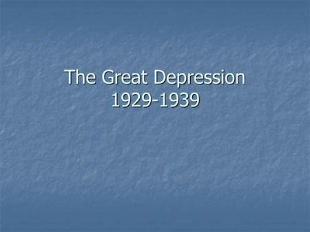 The Great Depression 1929-1939. Hoover's policies.