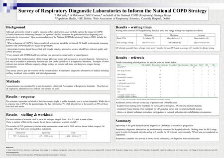 Survey of Respiratory Diagnostic Laboratories to Inform the National COPD Strategy T McCarthy,* A McGowan, ¥ M O'Connor,* on behalf of the National COPD.
