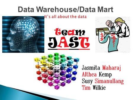 Data Warehouse/Data Mart It's all about the data.