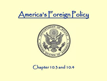 America's Foreign Policy Chapter 10.3 and 10.4. Spectrum of Involvement Isolationist Imperialist Foraker Act Teller Amendment Platt Amendment Philippine-