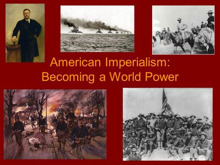 American Imperialism: Becoming a World Power. The Growth of Imperialism Imperialism = empire building Why Imperialism Grew –Economic factors = new markets.