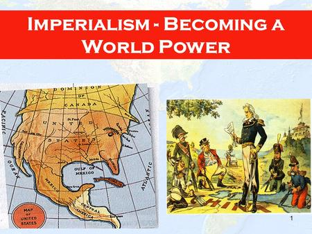 1 Imperialism - Becoming a World Power. 2 Definition of imperialism Reasons for imperialism.