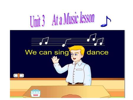 ABC song Hot cross buns In the classroom A E I O U How are you Hi, Nancy We can sing and dance.