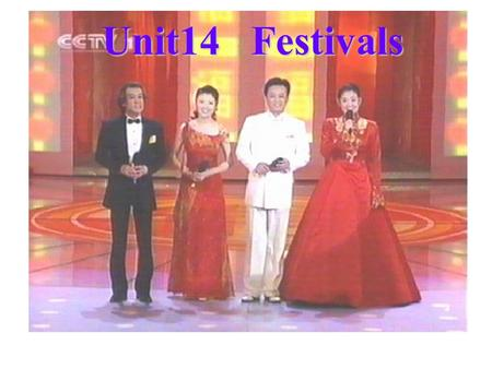 Unit14 Festivals. Dragon Boat Festival Lantern Festival Mid-Autumn Festival Double Seventh Festival.