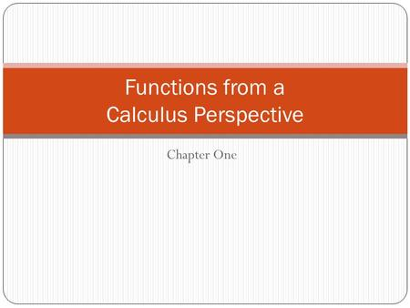 Functions from a Calculus Perspective