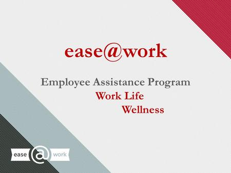 1 Employee Assistance Program Work Life Wellness.
