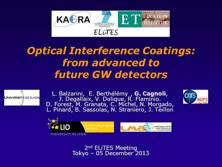Optical Interference Coatings: from advanced to future GW detectors L. Balzarini, E. Berthélémy, G. Cagnoli, J. Degallaix, V. Dolique, R. Flaminio. D.