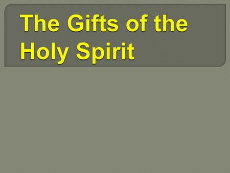 The Apostle Paul said: Now concerning spiritual gifts, brethren, I would not have you ignorant. 1 Corinthians 12:1.