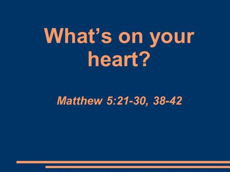 What's on your heart? Matthew 5:21-30, 38-42. 'The Ten Commandments are like channels down which the water of the Spirit flows. Without the Spirit they're.
