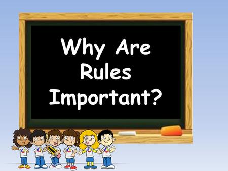 Why Are Rules Important?
