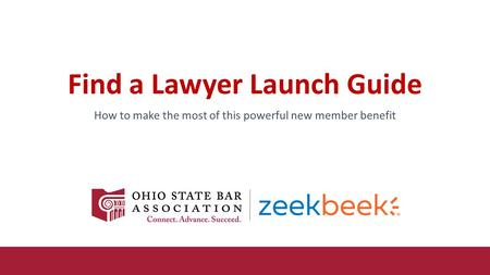 Find a Lawyer Launch Guide How to make the most of this powerful new member benefit.