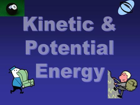 EQ – How is life affected by energy? S8CS2 (Habits of Mind) & S8CS8 (Nature of Science) S8P2. Students will be familiar with the forms and transformations.