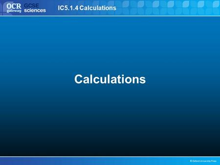 IC5.1.4 Calculations © Oxford University Press Calculations.